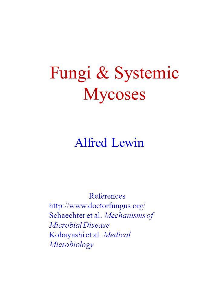 Fungi & Systemic Mycoses