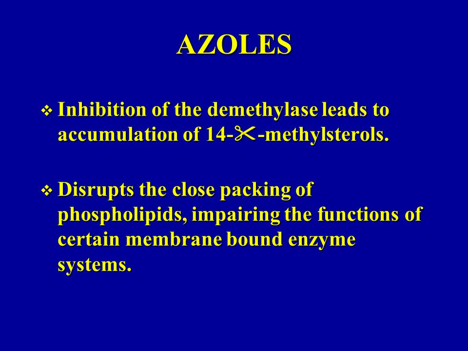 AZOLES Inhibition of the demethylase leads to accumulation of 14--methylsterols.