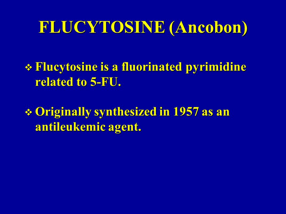 FLUCYTOSINE (Ancobon)