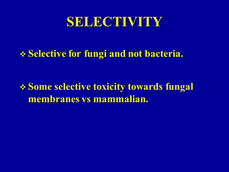 SELECTIVITY Selective for fungi and not bacteria.