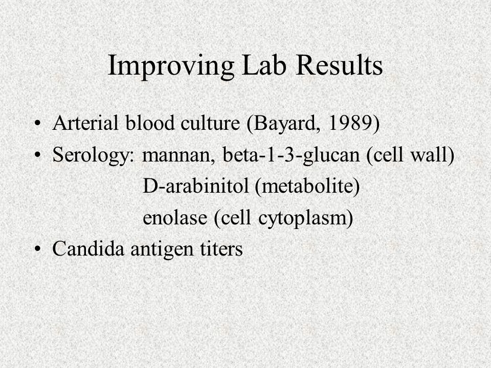 Improving Lab Results Arterial blood culture (Bayard, 1989)