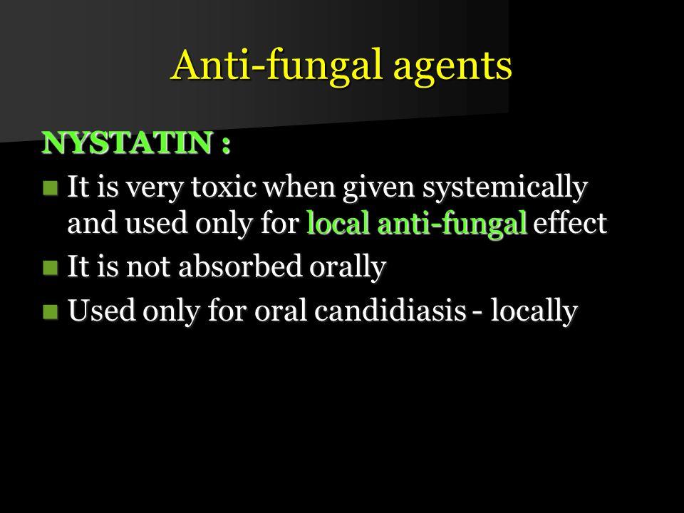 Anti-fungal agents NYSTATIN :