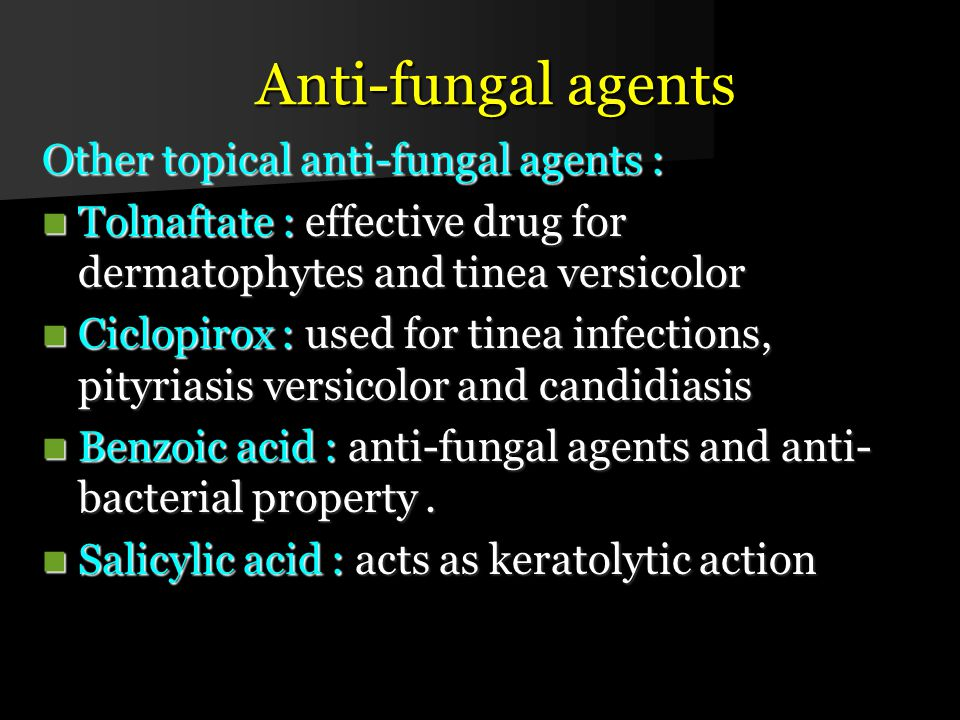 Anti-fungal agents Other topical anti-fungal agents :