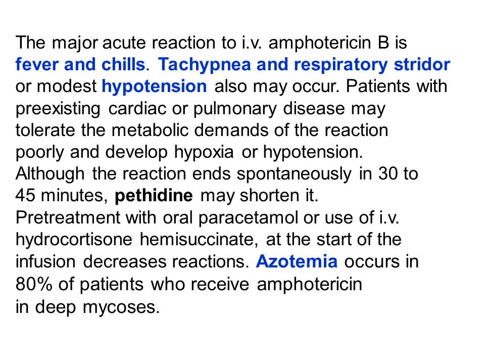 80% of patients who receive amphotericin in deep mycoses.