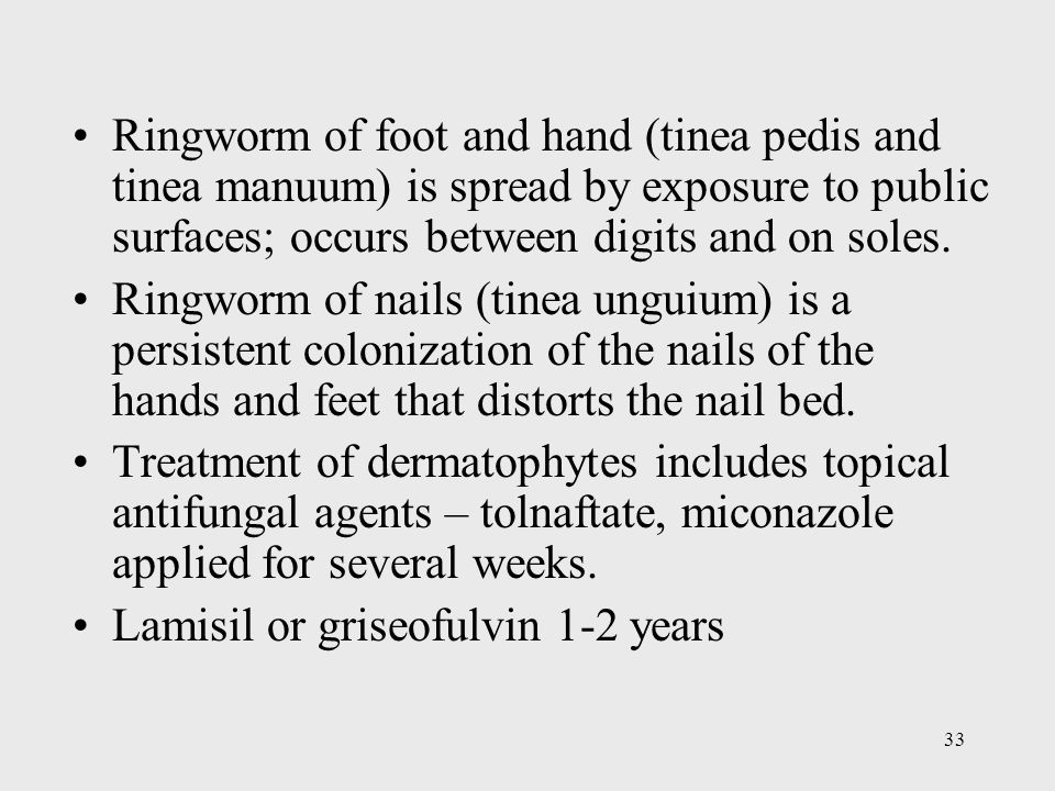Ringworm of foot and hand (tinea pedis and tinea manuum) is spread by exposure to public surfaces; occurs between digits and on soles.
