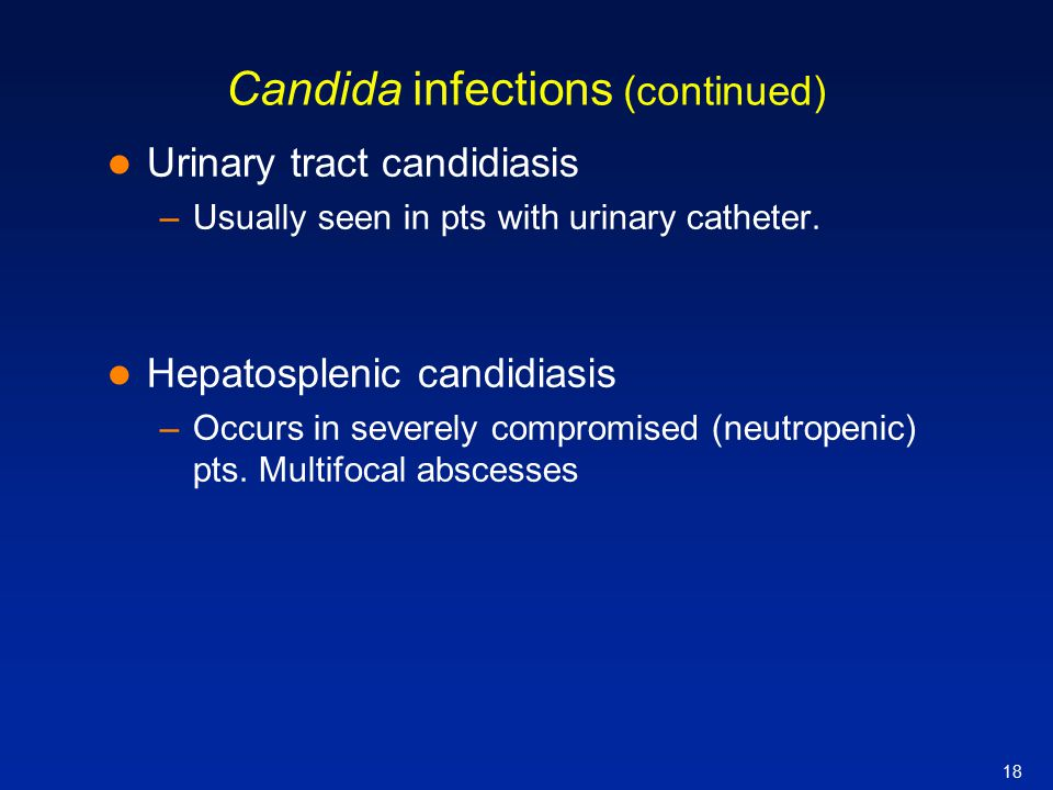 Candida infections (continued)