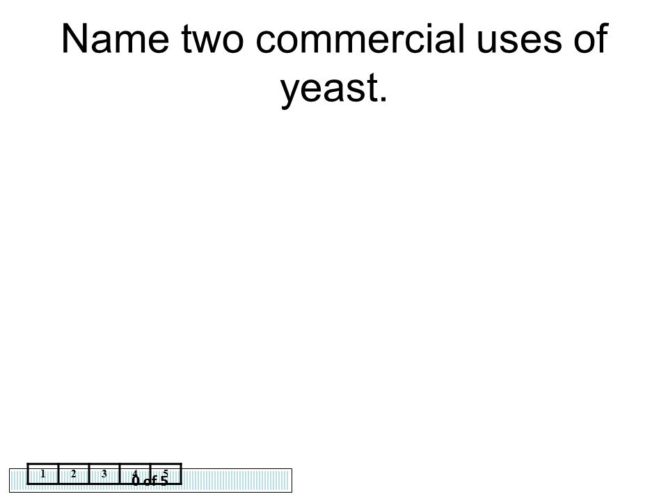Name two commercial uses of yeast.