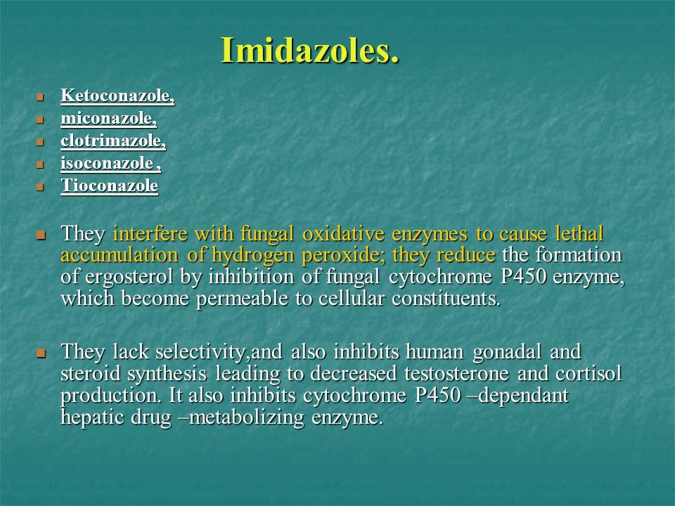 Imidazoles. Ketoconazole, miconazole, clotrimazole, isoconazole , Tioconazole.