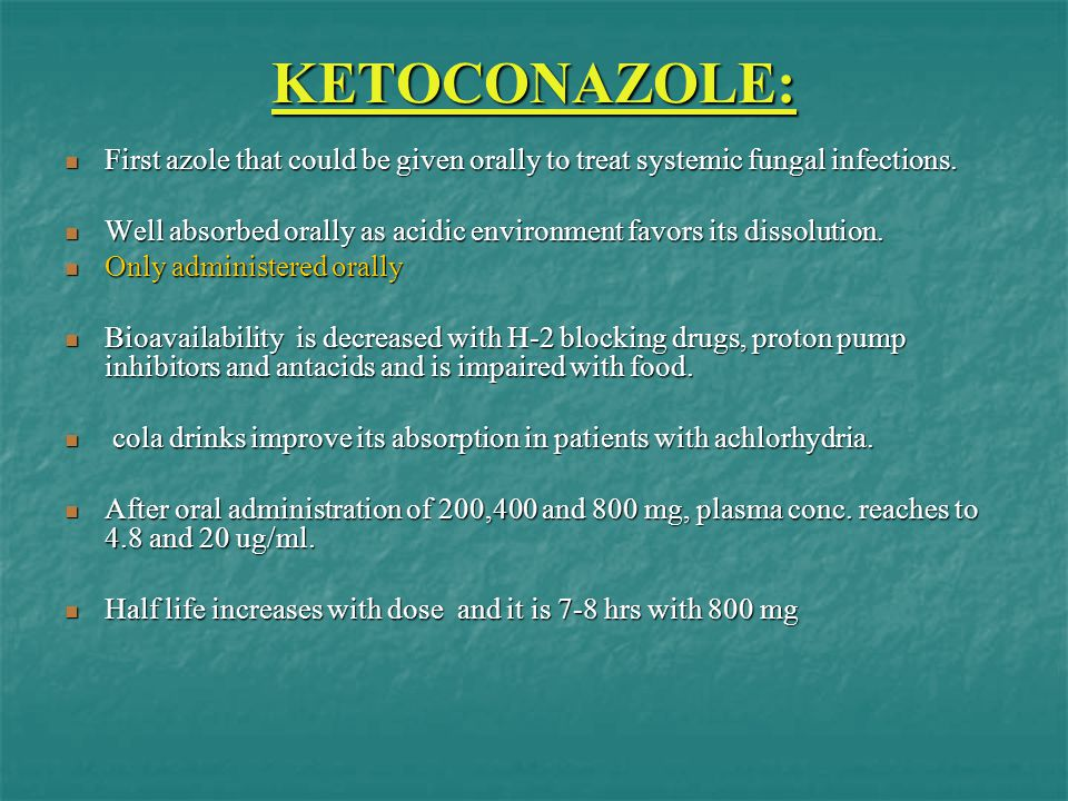 KETOCONAZOLE: First azole that could be given orally to treat systemic fungal infections.