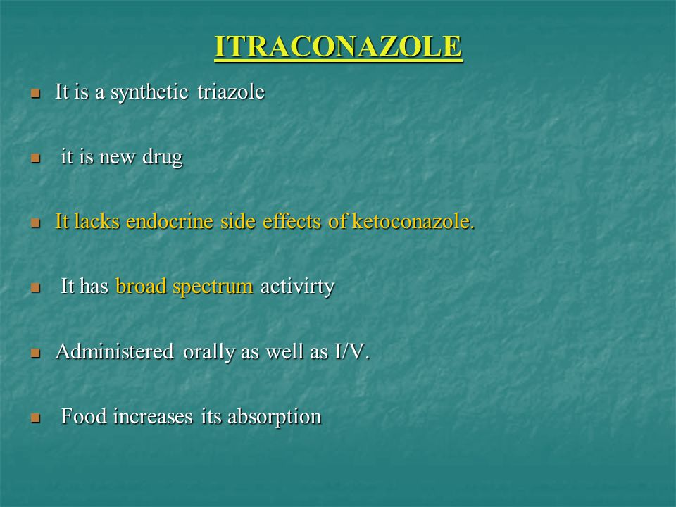 ITRACONAZOLE It is a synthetic triazole it is new drug
