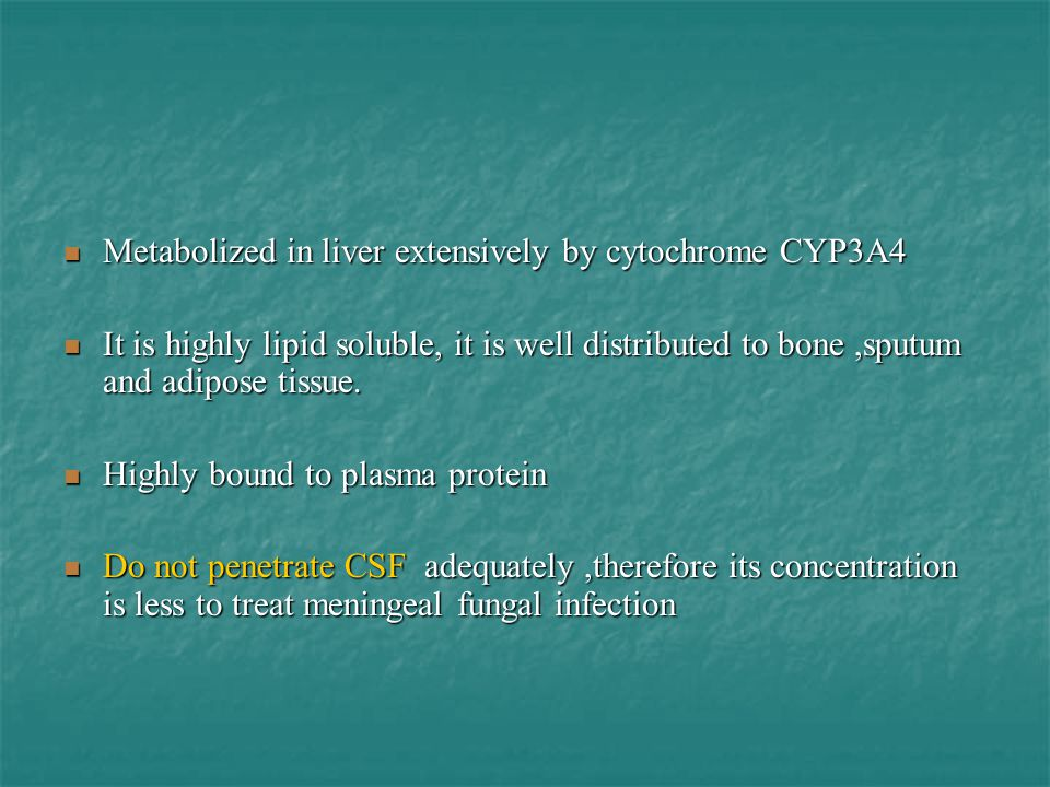 Metabolized in liver extensively by cytochrome CYP3A4