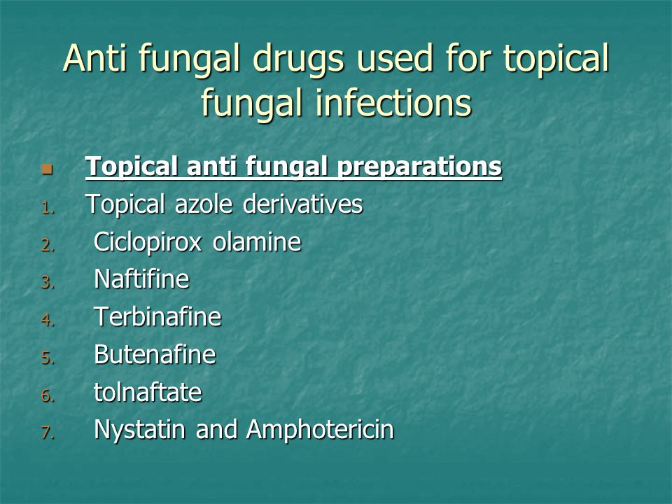 Anti fungal drugs used for topical fungal infections