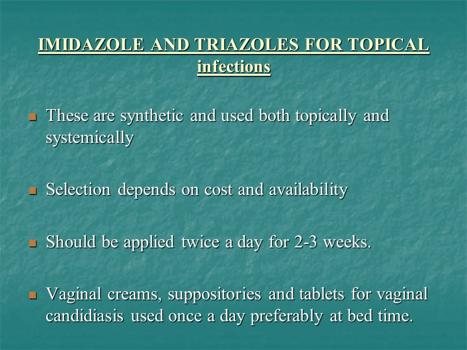 IMIDAZOLE AND TRIAZOLES FOR TOPICAL infections