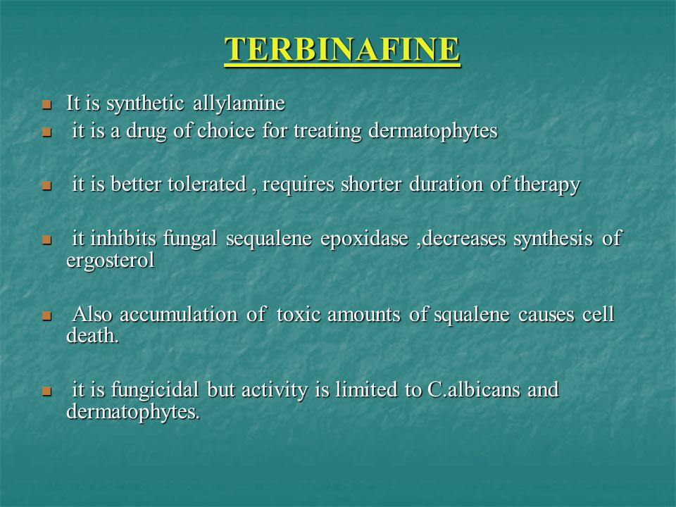 TERBINAFINE It is synthetic allylamine
