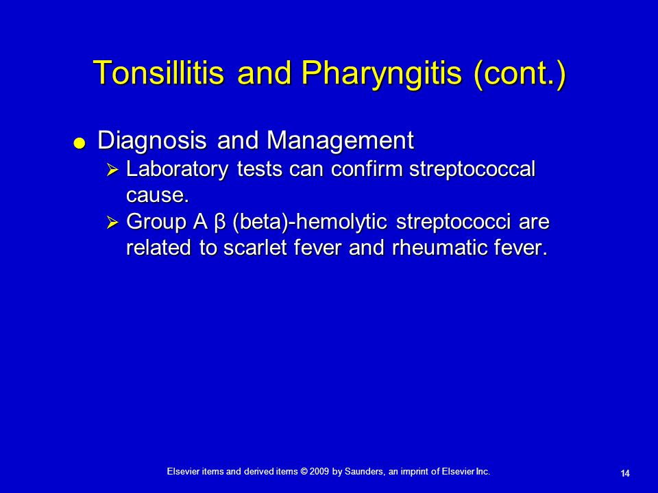 Tonsillitis and Pharyngitis (cont.)