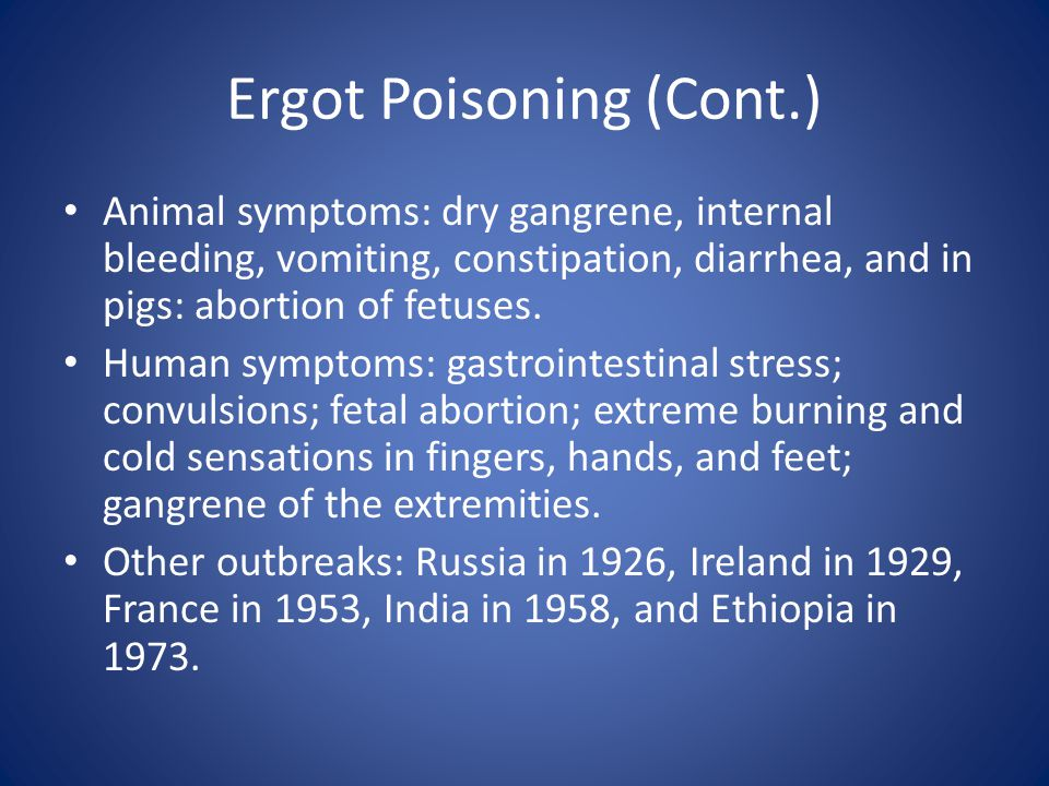 Ergot Poisoning (Cont.)