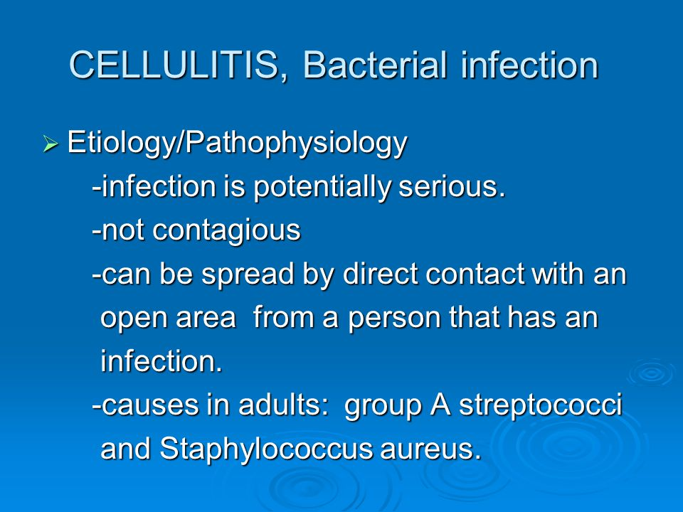 CELLULITIS, Bacterial infection