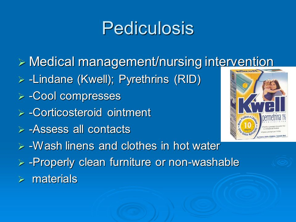 Pediculosis Medical management/nursing intervention