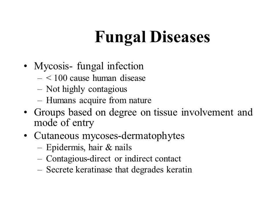 Fungal Diseases Mycosis- fungal infection