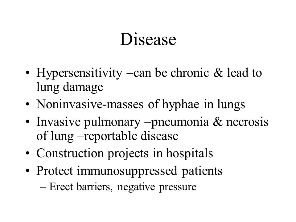 Disease Hypersensitivity –can be chronic & lead to lung damage