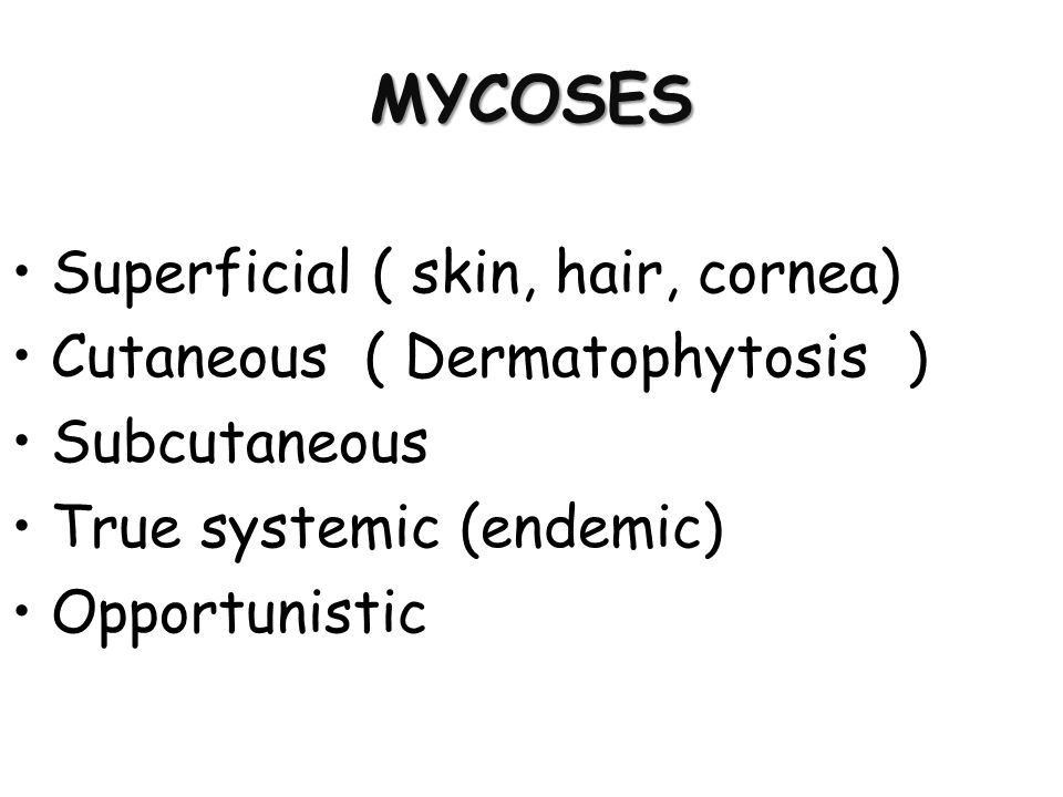 MYCOSES Superficial ( skin, hair, cornea)