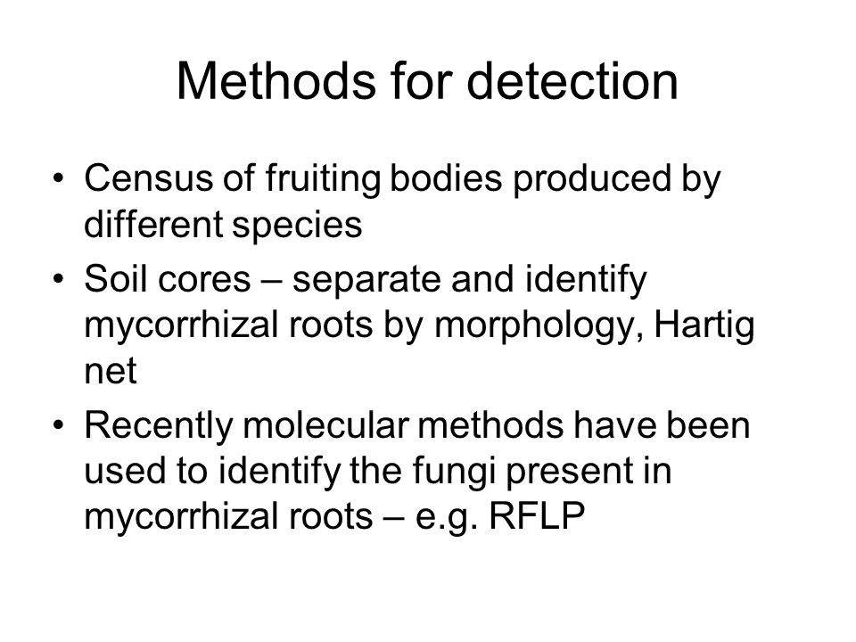 Methods for detection Census of fruiting bodies produced by different species.
