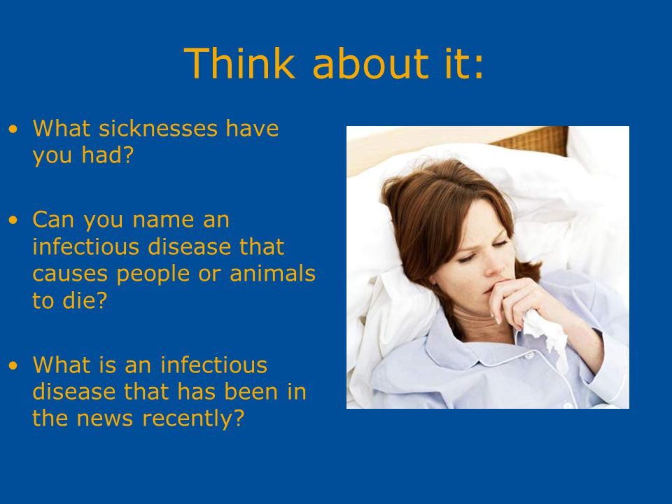 Think about it: What sicknesses have you had
