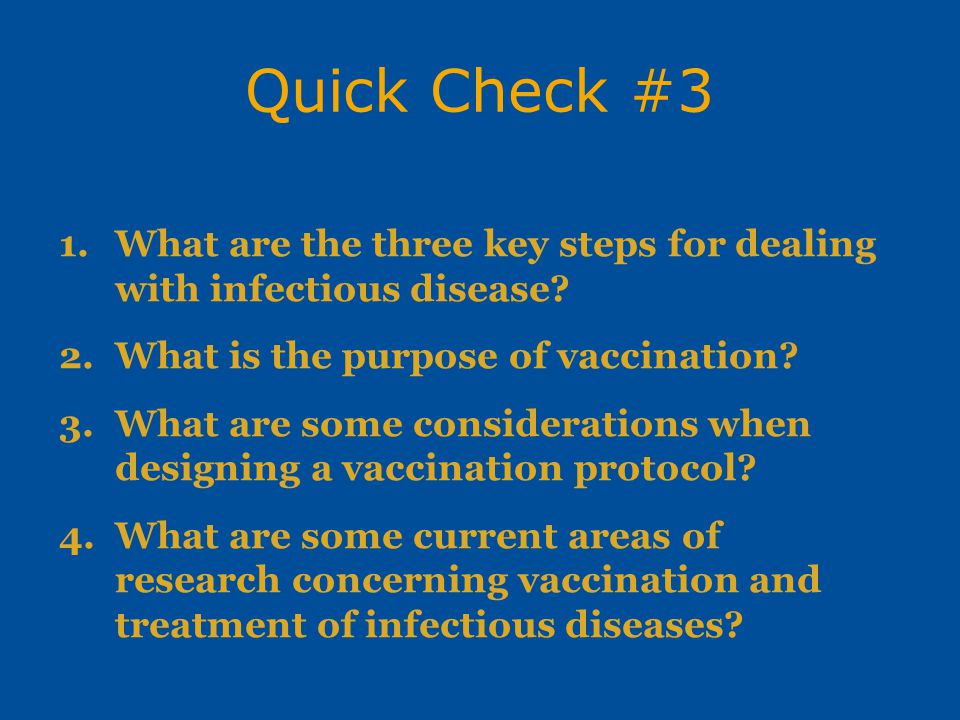 Quick Check #3 What are the three key steps for dealing with infectious disease What is the purpose of vaccination