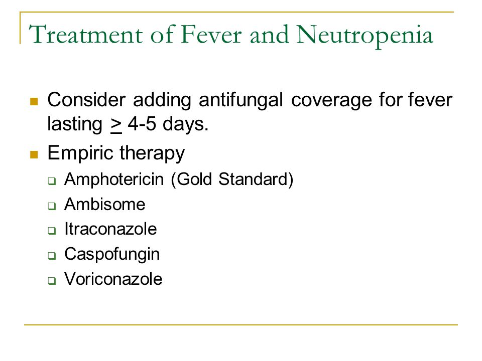 Treatment of Fever and Neutropenia