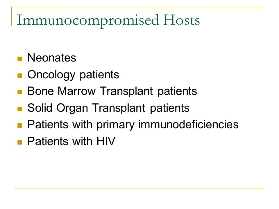 Immunocompromised Hosts