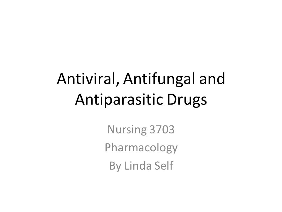 Antiviral, Antifungal and Antiparasitic Drugs