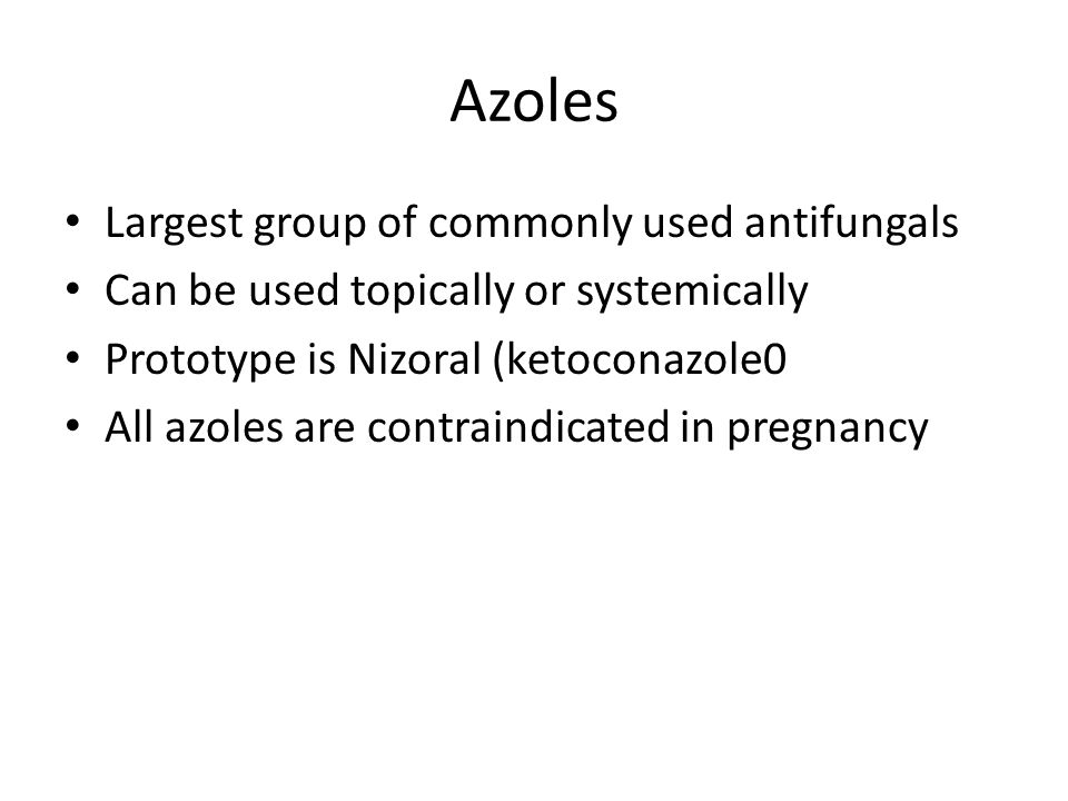 Azoles Largest group of commonly used antifungals
