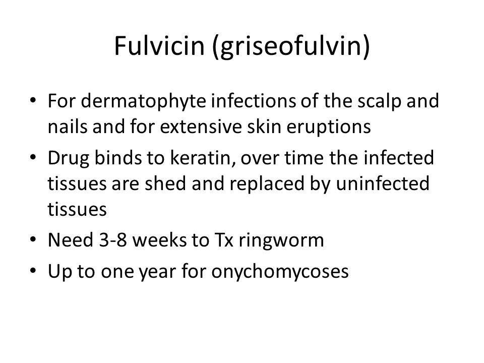 Fulvicin (griseofulvin)