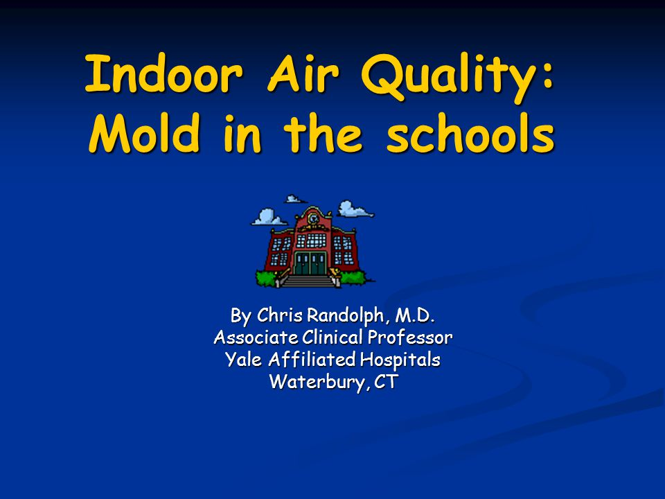Indoor Air Quality: Mold in the schools