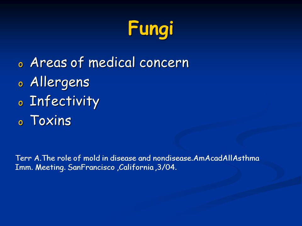 Fungi Areas of medical concern Allergens Infectivity Toxins