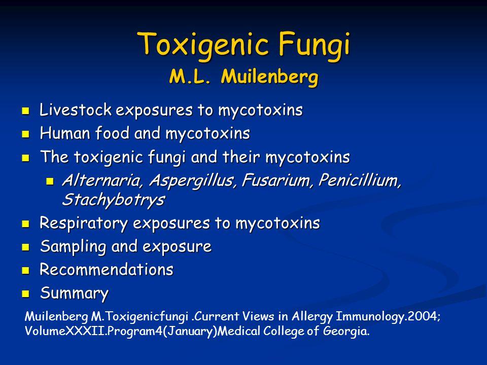Toxigenic Fungi M.L. Muilenberg