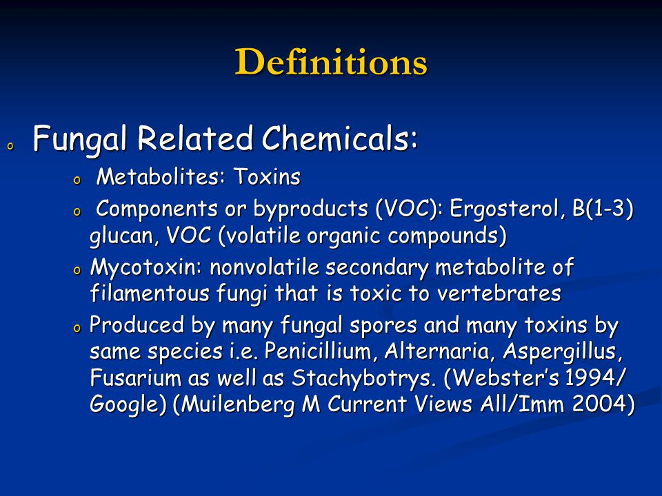 Definitions Fungal Related Chemicals: Metabolites: Toxins