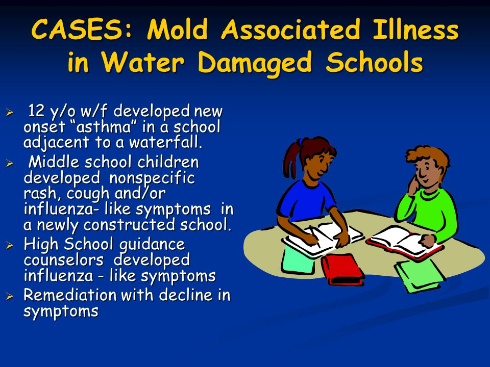 CASES: Mold Associated Illness in Water Damaged Schools
