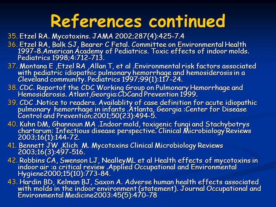 References continued 35. Etzel RA. Mycotoxins. JAMA 2002;287(4):425-7.4.