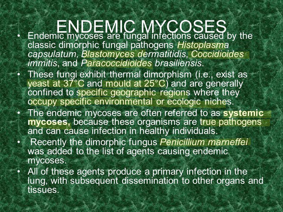 ENDEMIC MYCOSES
