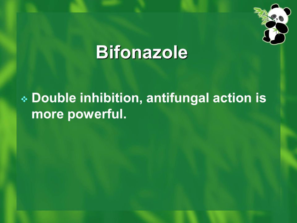 Bifonazole Double inhibition, antifungal action is more powerful.