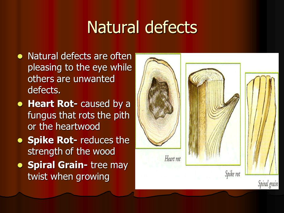 Natural defects Natural defects are often pleasing to the eye while others are unwanted defects.