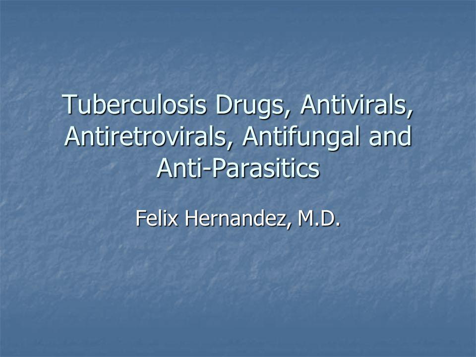 Tuberculosis Drugs, Antivirals, Antiretrovirals, Antifungal and Anti-Parasitics