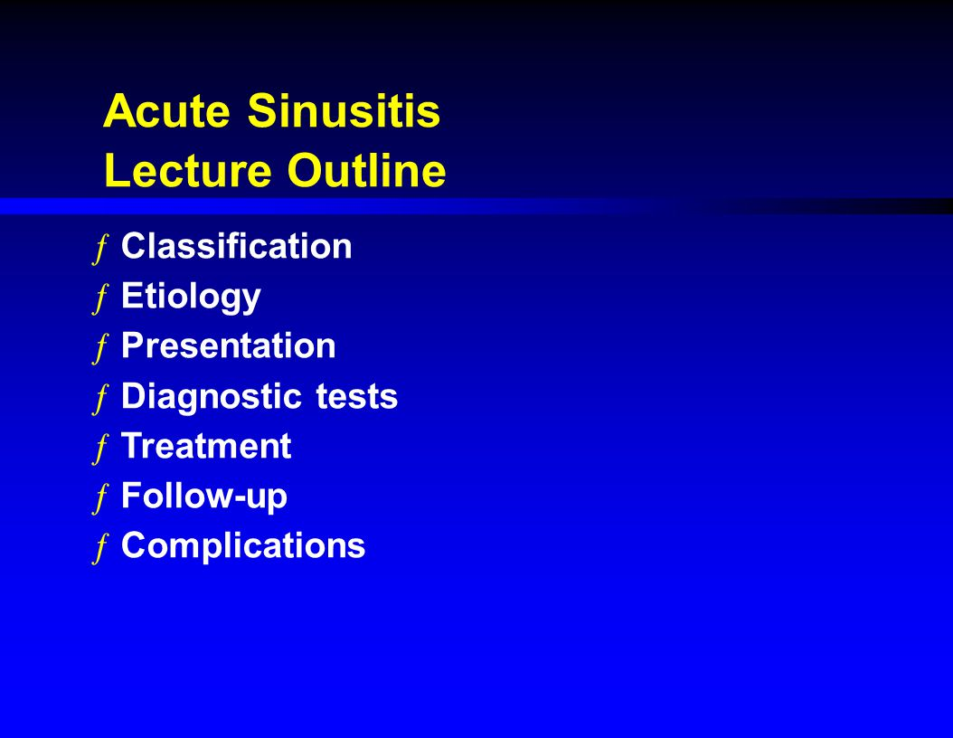 Acute Sinusitis Lecture Outline Classification Etiology Presentation
