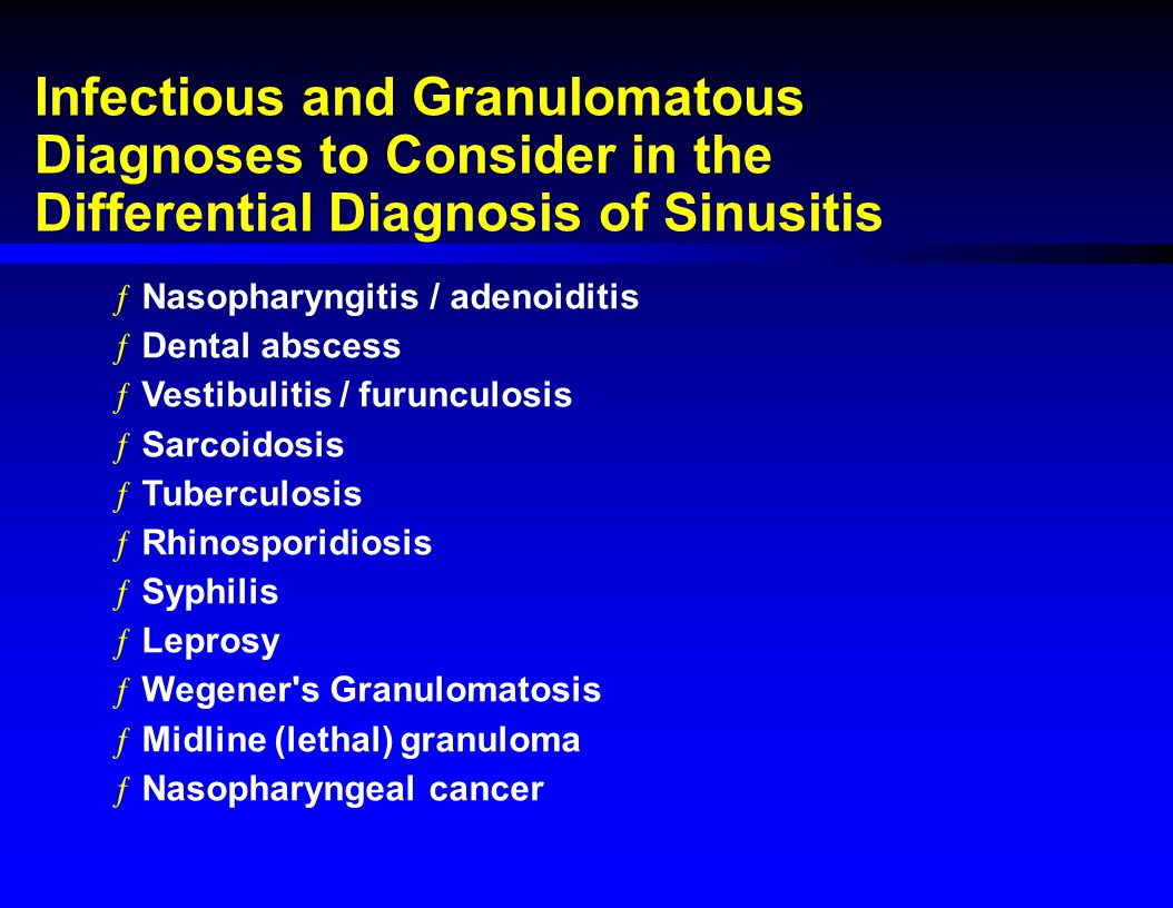 Infectious and Granulomatous Diagnoses to Consider in the Differential Diagnosis of Sinusitis