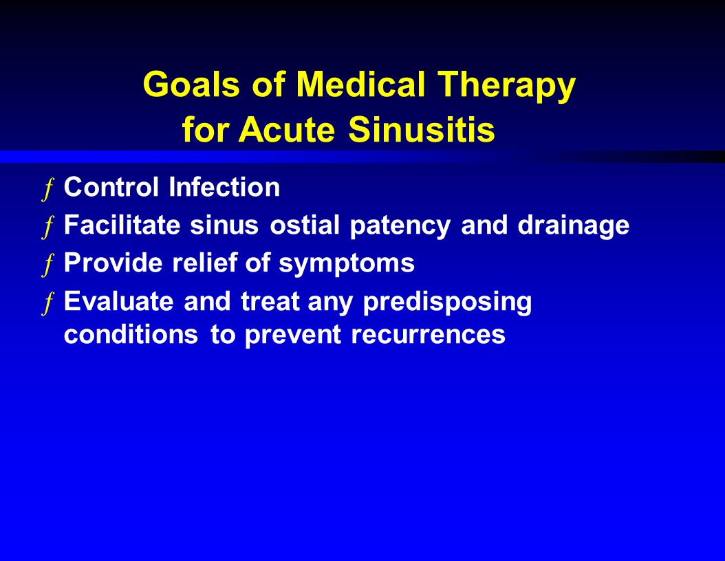 Goals of Medical Therapy for Acute Sinusitis