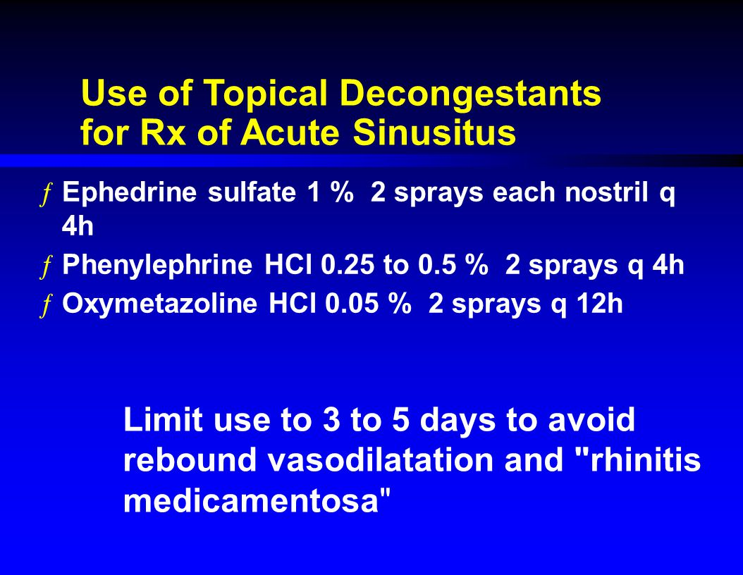 Use of Topical Decongestants for Rx of Acute Sinusitus