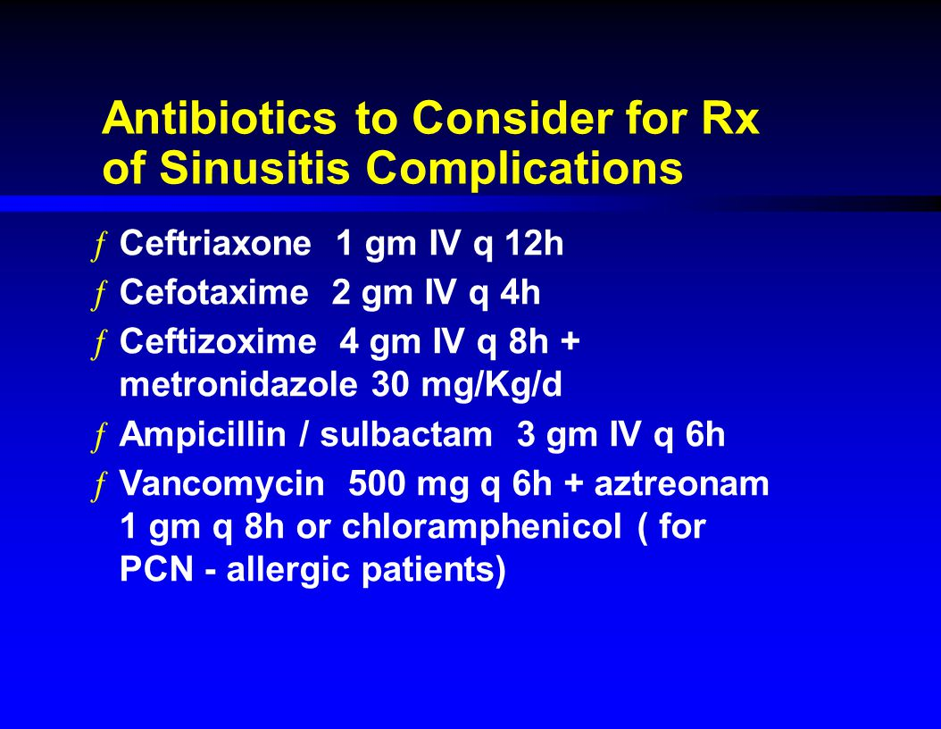 Antibiotics to Consider for Rx of Sinusitis Complications