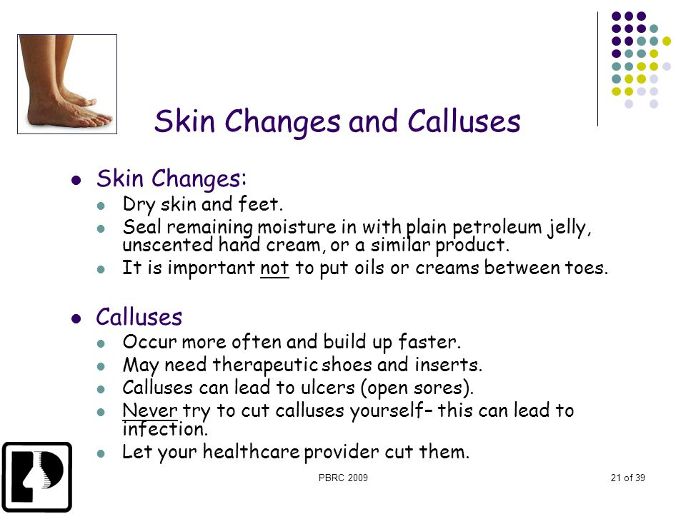Skin Changes and Calluses