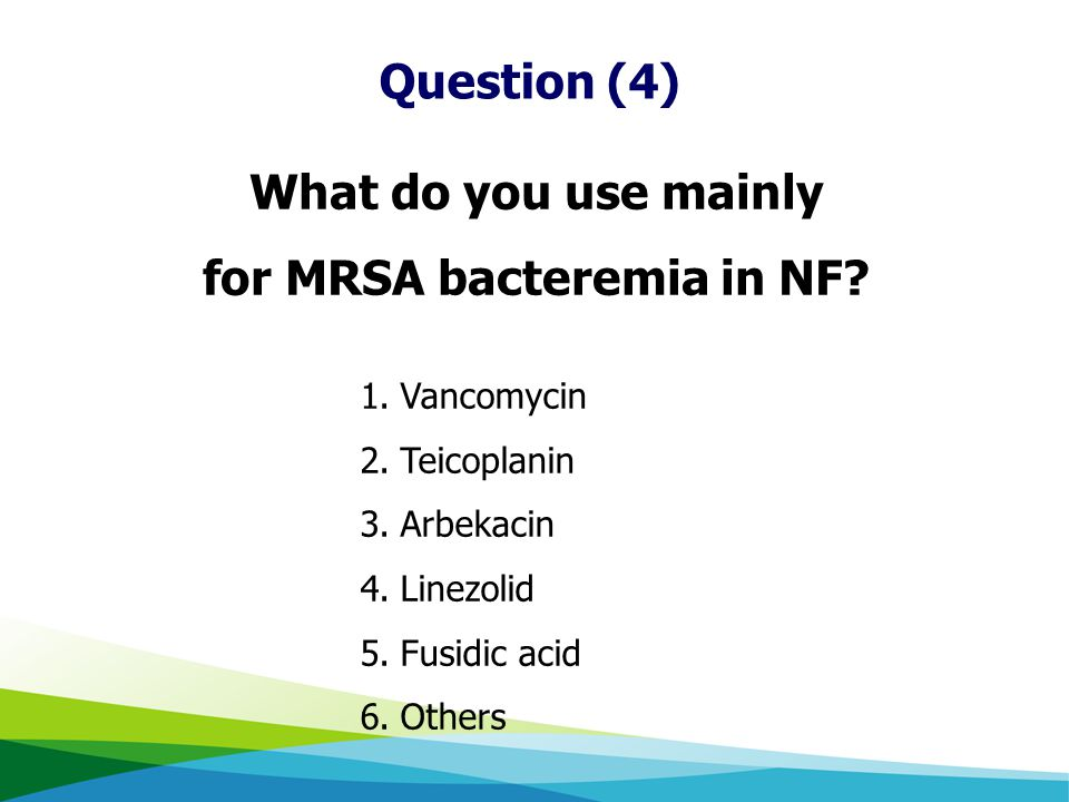 for MRSA bacteremia in NF